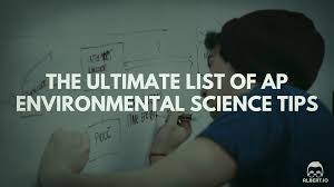 the ultimate list of ap environmental science tips albert io