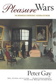 pleasure wars the bourgeois experience victoria to freud peter