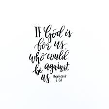 if god is for us who could be against us romans 8 31
