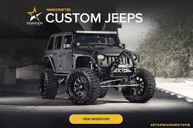 starwood motors jeep bandit custom used jeeps in dallas austin custom shop