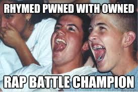 Rap Battle Meme - image 294968 immature high schoolers know your meme