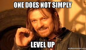 one does not simply level up one does not simply make a meme