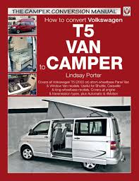 vw t5 camper conversion manual the camper conversion manual
