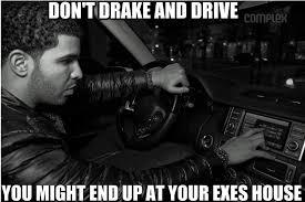 Drake The Type Of Meme - drake the type of nigga to go help his ex boyfriend change a tire
