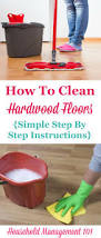 Can You Mop Hardwood Floors How To Clean Hardwood Floors Step By Step Instructions