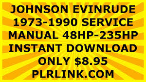 johnson evinrude 1973 1990 service repair manual 48hp to 235hp