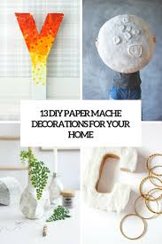 Paper Mache Ideas For Home Decor 13 Diy Paper Mache Decorations For Your Home Shelterness