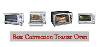 Cuisinart Deluxe Convection Toaster Oven Broiler 10 Best Convection Toaster Oven 2017 Buyer U0027s Guide U0026 Reviews