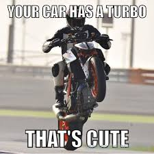 Turbo Meme - your car has a turbo that s cute visordown