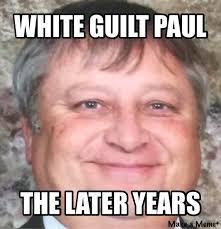 Guilt Meme - paul s long lost brother as white guilt drunkenpeasants