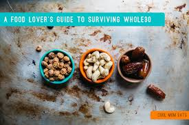 a food lover u0027s guide to surviving the whole30 diet 6 tips and