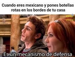 Meme Mexicano - dopl3r com memes cuando eres mexicano y pones botellas rotas