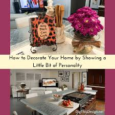 home decorating how to let your personality shine through dig