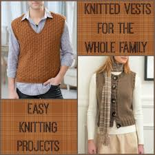 easy knitting projects 22 knitted vests for the whole family