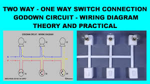 how to do godown wiring by two way switch energy saving wiring