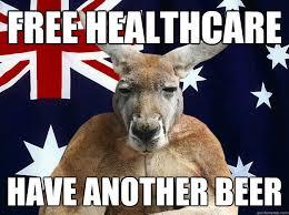 Australian Memes - free healthcare have another beer australian kangaroo quickmeme
