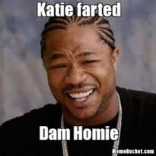 Make You Own Memes - katie farted create your own meme