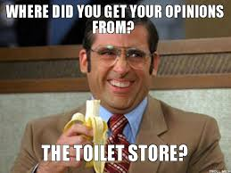 where did u get ur opinions the toilet store funny pinterest memes