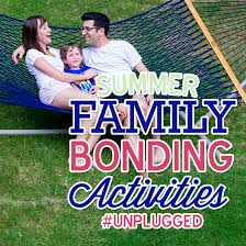 summer family bonding activities unplugged daily
