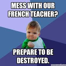 Meme French - with our french teacher