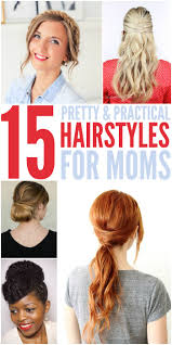 hairstyles for teachers 15 quick easy hairstyles for moms who don t have enough time