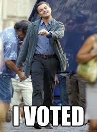 I Voted Meme - i voted leo strut quickmeme