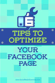 Optimise Your Space With These 6 Tips To Optimize Your Facebook Page Social Media Examiner