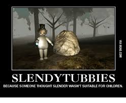 Slender Meme - slendytubbies because someone thought slender wasn t suitable for