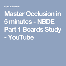 master occlusion in 5 minutes nbde part 1 boards study youtube