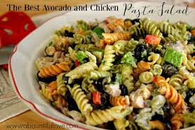 a bountiful love the best avocado and chicken pasta salad