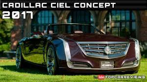 New Cadillac Elmiraj Price 2017 Cadillac Ciel Concept Review Rendered Price Specs Release