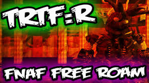 fnaf fan made games for free fnaf free roam the return to freddy s rebooted trtf r demo