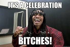 Rick James Memes - its a celebration bitches rick james funny shit pinterest