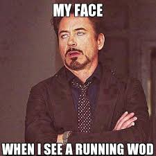 Hate Work Meme - my face when i see a running wod crossfit pinterest crossfit