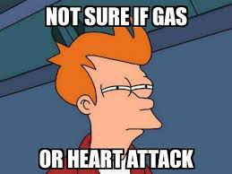 Heart Attack Meme - not sure if fry not sure if gas or heart attack meme explorer