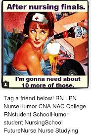 College Finals Meme - 25 best memes about nursing finals nursing finals memes