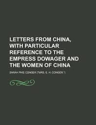 letters from china with particular reference to the empress