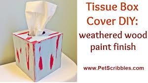 tissue box cover diy weathered wood paint finish