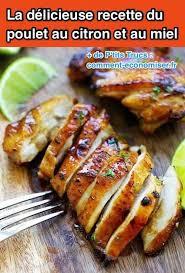 comment cuisiner le poulet facile et rapide la délicieuse recette du poulet au citron et au miel