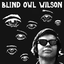 Blind Owl Band Blind Owl Wilson Light In The Attic Records