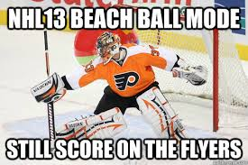 Flyers Meme - nhl13 beach ball mode still score on the flyers misc quickmeme