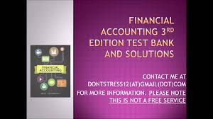 financial accounting 3rd edition test bank and solutions youtube