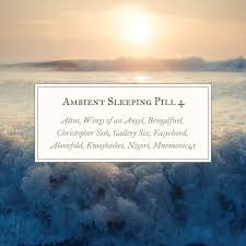 ambient sleeping pill 4 stereoscenic records