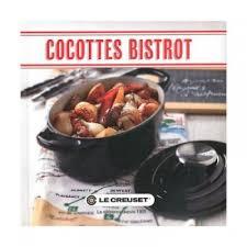 livre cuisine bistrot livre de cuisine cocottes bistrot le creuset le meilleur de la