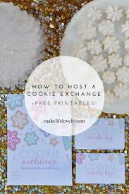 how to host a successful cookie exchange free printables make