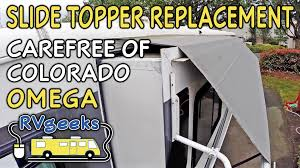 Rv Slide Out Topper Awning Replacement Fabric Carefree Of Colorado Omega Slide Topper Replacement Youtube