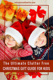ultimate clutter free christmas gift guide for kids
