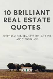 best 20 real estate quotes ideas on pinterest real estate tips