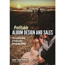 Photography Albums Profitable Photo Album Design And Sales The Essential Guide To