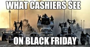 Funny Black Friday Memes - true imgflip
